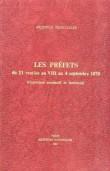Les Prefets  du 11 Ventose An VII a Septembre 1970 . Repertoire Nominatif et Territorial