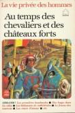La Vie privée des hommes Tome 1 : Au temps des chevaliers et des châteaux forts