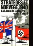 Stratégie et Norvège 1940; Les jeux de la guerre et du hasard