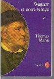 Wagner et notre temps : Extraits (Le Livre de poche)