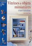Vitrines et Objets miniatures à faire Soi-même
