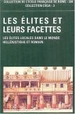Les élites et leurs facettes : Les élites locales dans le monde hellénistique et romain