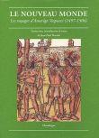 Le Nouveau monde. Les voyages d'Amerigo Vespucci (1497-1504)
