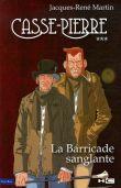 Casse-Pierre, Tome 3 : La Barricade sanglante : Une aventure de Casse-Pierre, compagnon tailleur de pierre au XIXe siècle