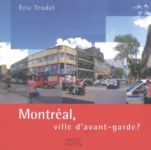 Montréal ville d'avant-garde