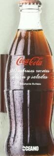 Coca-Cola®: 30 sabrosas recetas dulces y saladas: Para conocer las otras propiedades de la bebida más famosa