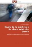 Étude de la prédiction de chocs véhicule-piéton: Analyse, modélisation et simulations