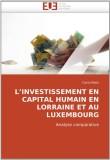 L'investissement en capital humain en Lorraine et au Luxembourg: analyse comparative