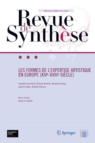 Les formes de l'expertise artistique en Europe, 16e-18e siècle, tome 132, 6e série, N°1, 2011