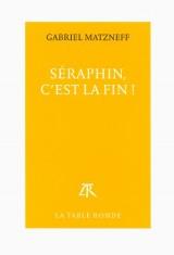 Séraphin, c'est la fin!