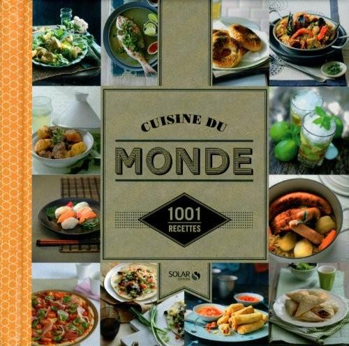 Cuisine du monde 1001 recettes - Recettes cuisine du monde ...