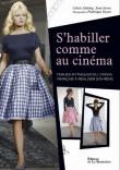 S'habiller comme au cinéma. Tenues mythiques du cinéma français à réaliser soi-même