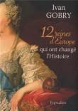 12 reines d'Europe qui ont changé l'Histoire
