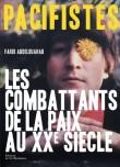 Pacifistes : Combattants de la paix du XXe siècle