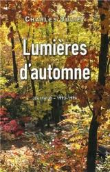 Journal, VI:Lumières d'automne: (1993-1996)
